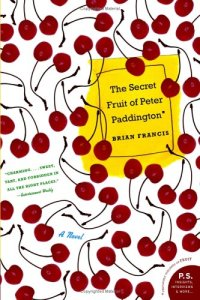 The Secret Fruit of Peter Paddington - Brian Francis