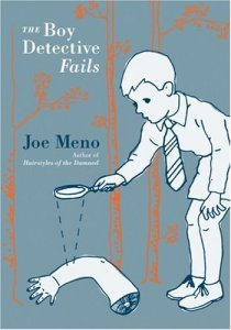 The Boy Detective Fails - Joe Meno