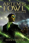 Colfer, Eoin - Artemis Fowl and The Last Guardian