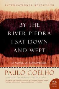 Coelho, Paulo - By the River Piedra, I Sat Down and Wept