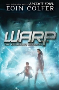 Colfer, Eoin - The Reluctant Assassin (W.A.R.P. #1)