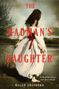 Shepherd, Megan - The Madman's Daughter