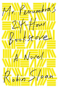 Sloan, Robin - Mr. Penumbra's 24-Hour Bookstore