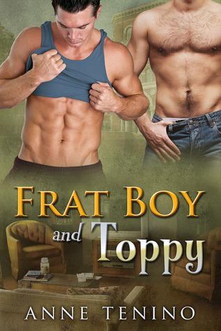 Book 24: Frat Boy and Toppy (Theta Alpha Gamma #1) - Anne Tenino