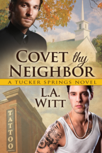 Witt, L.A. - Covet Thy Neighbor (Tucker Springs #5)
