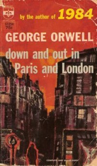 Orwell, George - Down and Out in Paris and London