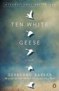 Bakker, Gerbrand - Ten White Geese