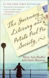 Shaffer, Mary Ann and Annie Barrows - The Gurensey Literary and Potato Peel Society
