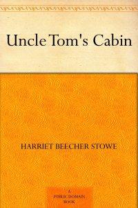 Stowe, Harriet Beecher - Uncle Tom's Cabin
