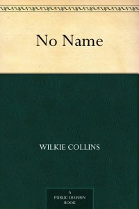 Collins, Wilkie - No Name