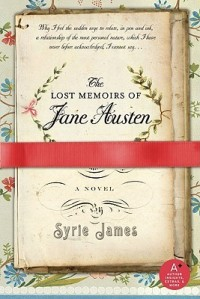 James, Syrie - The Lost Memoirs of Jane Austen