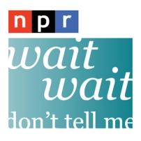 Podcast - NPR - Wait Wait Don't Tell Me