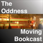 The Oddness Moving Bookcast