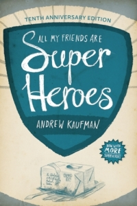 Kaufman, Andrew - All My Friends Are Super Heroes