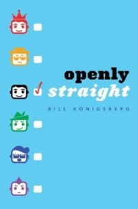 Konigsberg, Bill - Openly Straight
