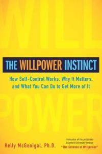 McGonigal, Kelly - The Willpower Instinct