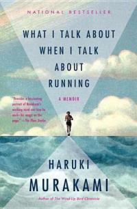 Murakami, Haruki - What I Talk About When I Talk About Running