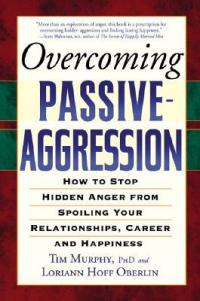 Murphy, Tim and Loriann Hoff Oberlin - Overcoming Passive Aggression