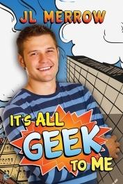 Merrow, J. L. - It's All Geek To Me