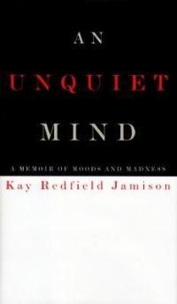 Jamison, Kay Redfield - An Unquiet Mind