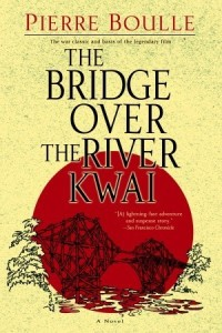 Boulle, Pierre, - The Bridge Over the River Kwai