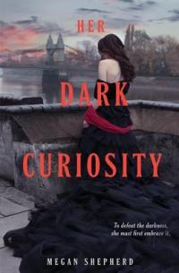 Shepherd, Megan - Her Dark Curiosity (The Madman's Daughter #2)