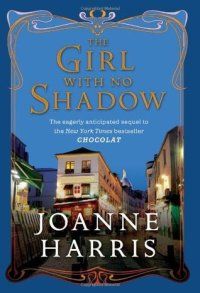 Harris, Joanne - The Girl with No Shadow
