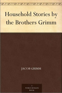 Grimm, Jacob and Wilhelm Grimm - Household Stories