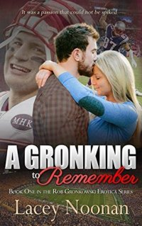 Noonan, Lacey - A Gronking To Remember