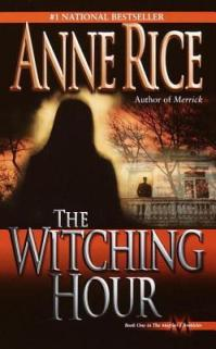 Rice, Anne (Lives of the Mayfair Witches #1) - The Witching Hour