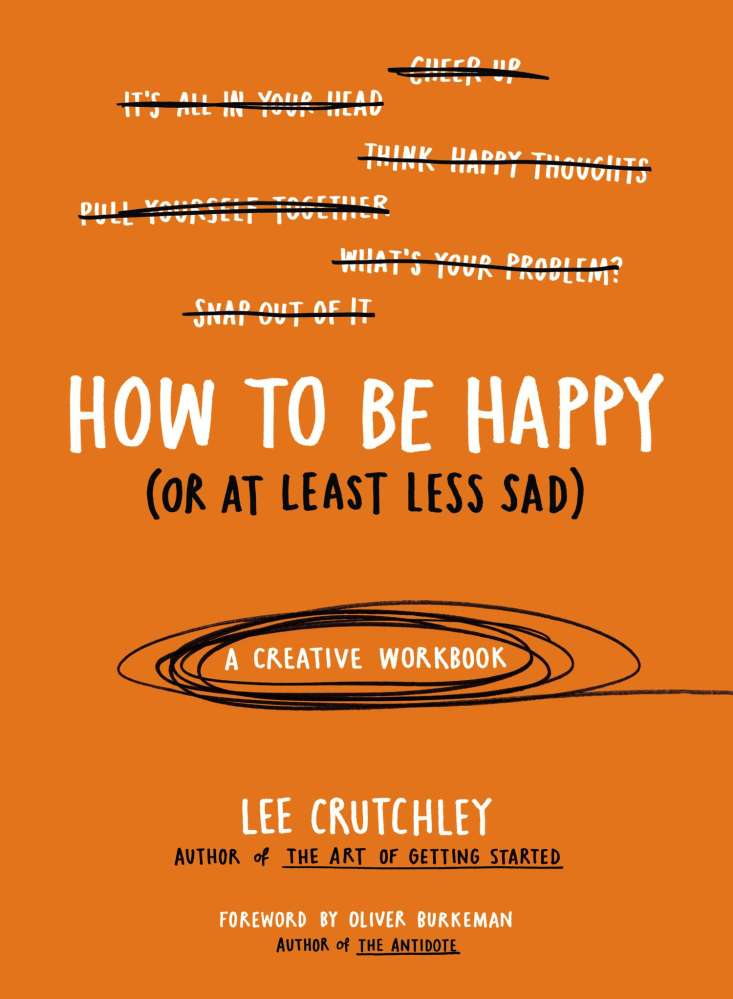 Book 345: How to Be Happy (Or at Least Less Sad) - Lee Crutchley (1/4)