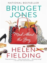 Fielding, Helen - Mad About the Boy (Bridget Jones #3)