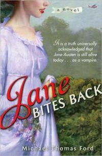 Ford, Michael Thomas - Jane Bites Back (Jane Fairfax #1)