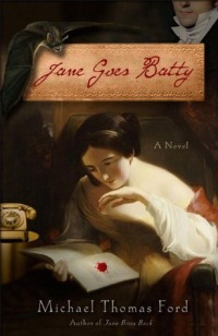 Ford, Michael Thomas - Jane Goes Batty (Jane Fairfax #2)