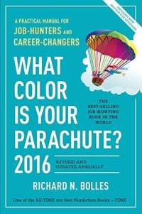 Bolles, Richard - What Color Is Your Parachute 2016