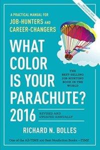 Bolles, Richard - What Color Is Your Parachute 2016