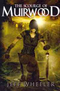 Wheeler, Jeff - The Scourge of Muirwood (Legends of Muirwood #3)