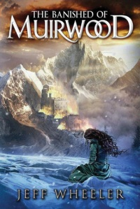 Wheeler, Jeff - The Banished of Muirwood (Covenant of Muirwood #1)