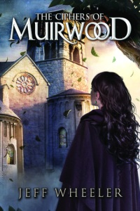 Wheeler, Jeff - The Ciphers of Muirwood (Covenant of Muirwood #2)