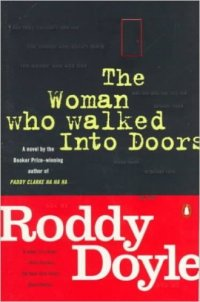 Doyle, Roddy - The Woman Who Walked Into Doors (Paula Spencer #1)