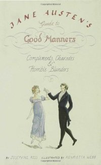 Ross, Josephine - Jane Austen's Guide to Good Manners