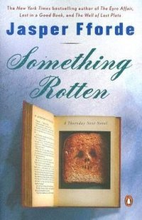 Fforde, Jasper - Something Rotten (Thursay Next #4)