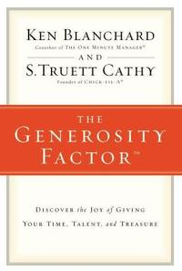 Blanchard, Ken and S. Truett Cathy - The Generosity Factor