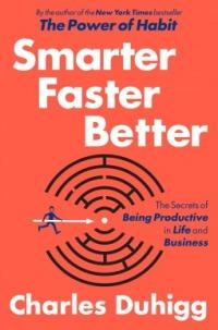 Duhigg, Charles - Stronger Faster Better
