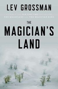 Grossman, Lev - The Magician's Land (The Magicians #3)