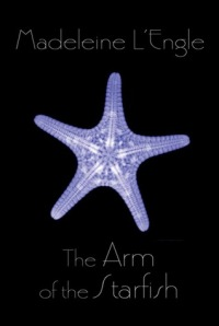 L'Engle, Madeleine - The Arm of the Star Fish (O'Keefe Family #1)