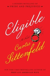 Sittenfeld, Curtis - Eligible (The Austen Project #4)