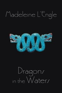 L'Engle, Madeleine - Dragons in the Water (O'Keefe Family #2)