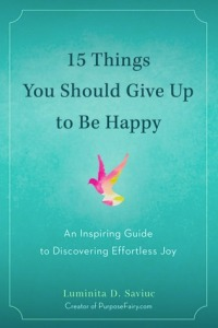 Saviuc, Luminita D. - 15 Things You Should Give Up To Be Happy