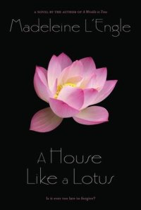L'Engle, Madeleine - A House Like A Lotus (O'Keefe Family #3)